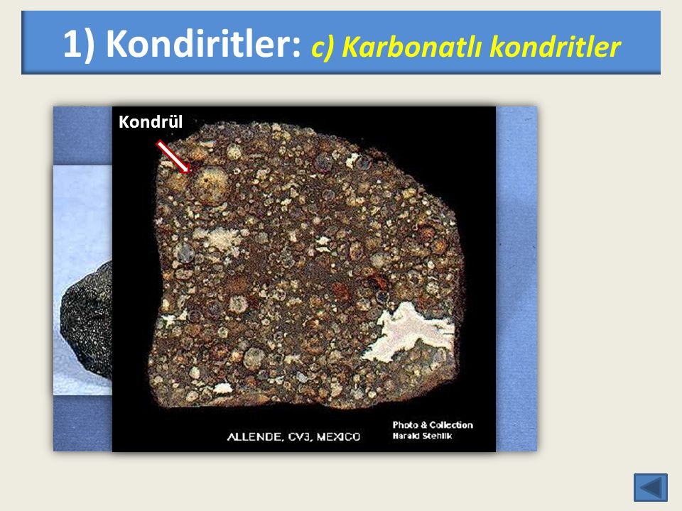 1) Kondiritler: c) Karbonatlı kondritler Kondrül