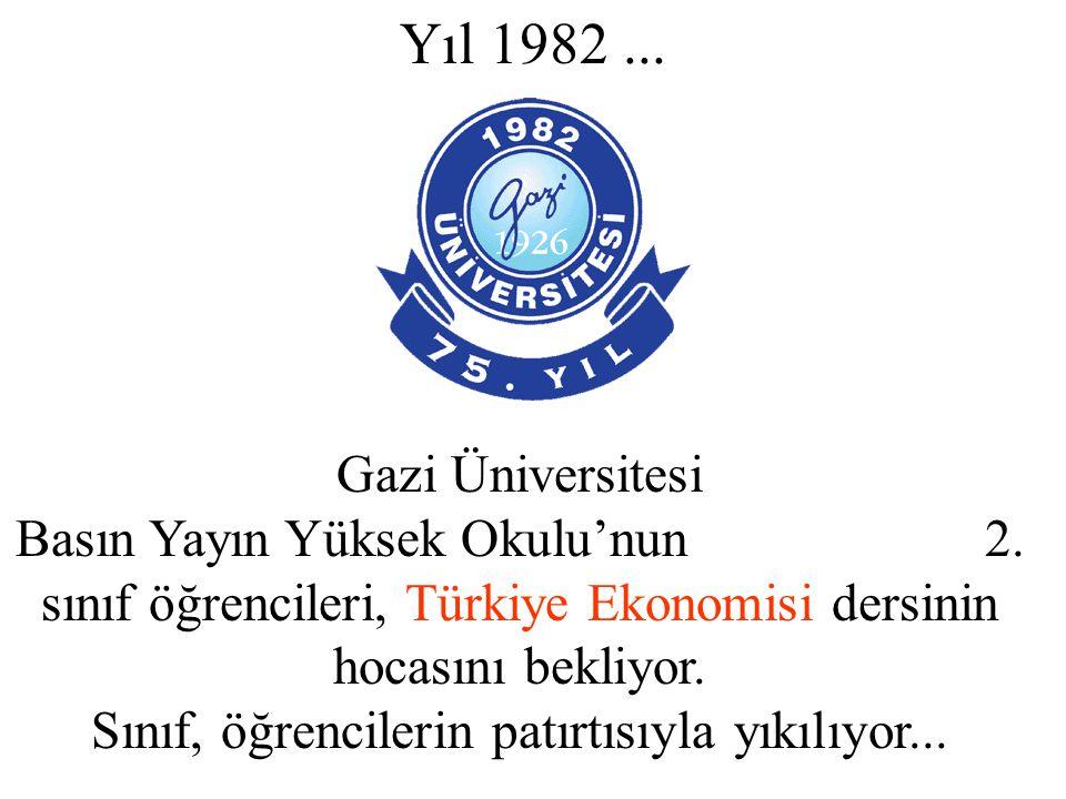 Yıl 1982... Gazi Üniversitesi Basın Yayın Yüksek Okulu'nun 2.