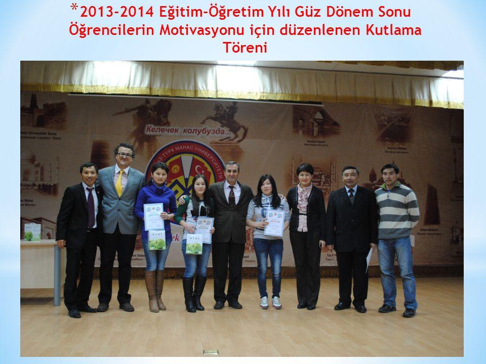 * 2013-2014 Eğitim-Öğretim Yılı Güz Dönem Sonu Öğrencilerin Motivasyonu için düzenlenen Kutlama Töreni