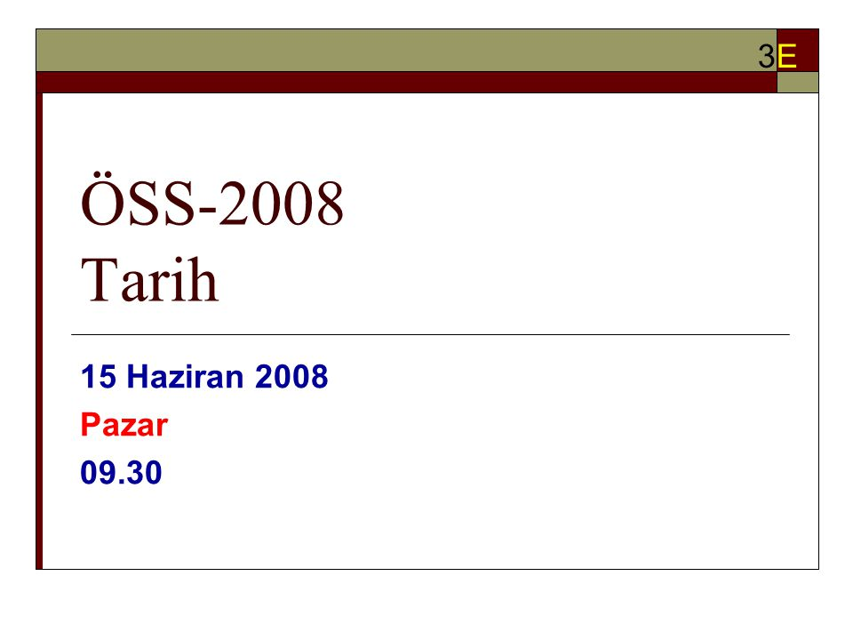 ÖSS-2008 Süre 3 Saat 15 Dakika 3E3E