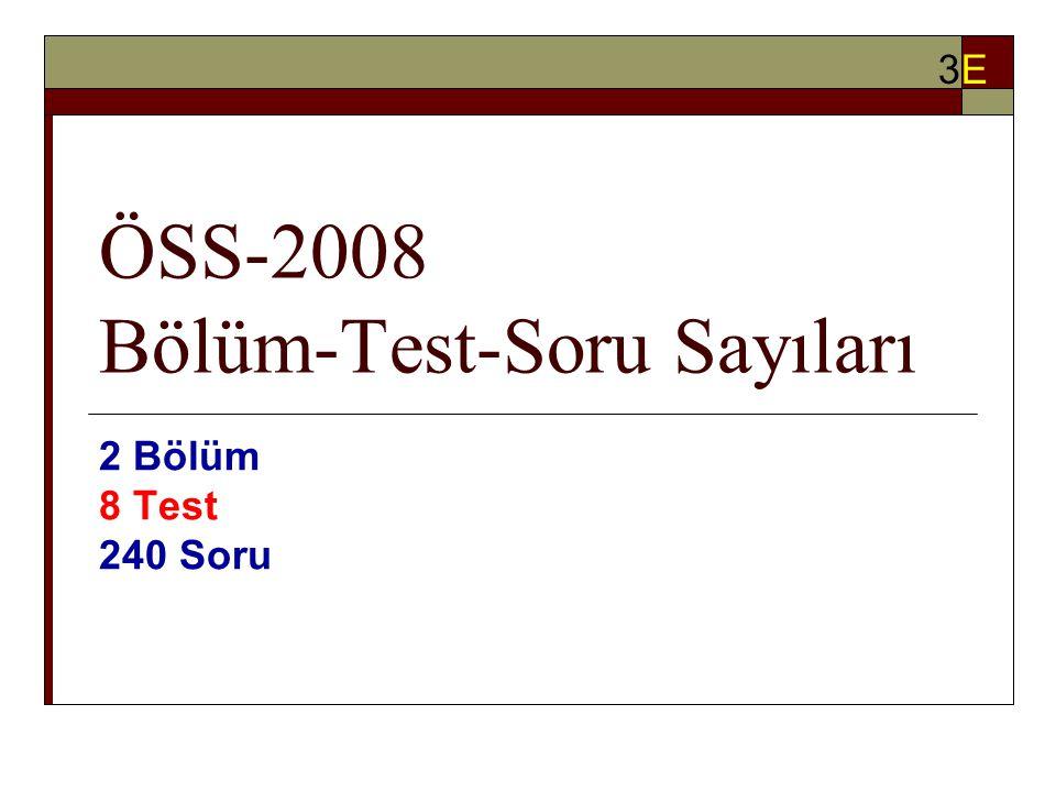 ÖSS-2008 Bölüm-Test-Soru Sayıları 2 Bölüm 8 Test 240 Soru 3E3E