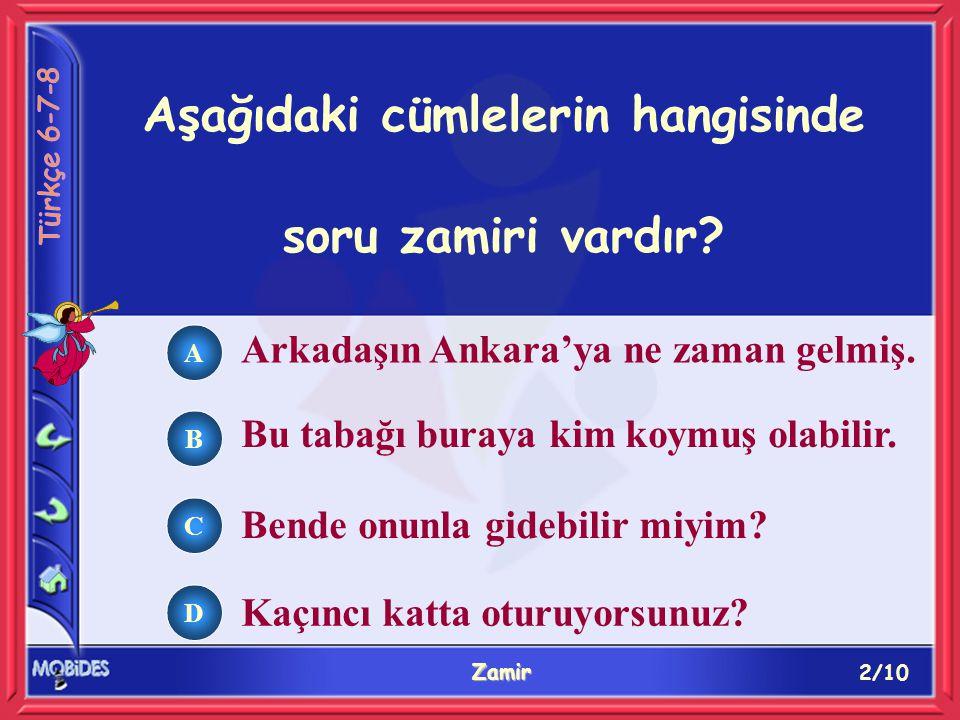 2/10 Zamir A B C D Arkadaşın Ankara'ya ne zaman gelmiş.