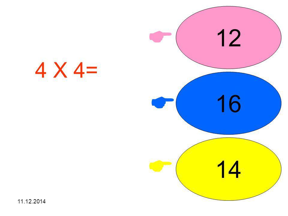11.12.2014    12 14 11 3 X 4= işleminin sonucunu seçiniz.