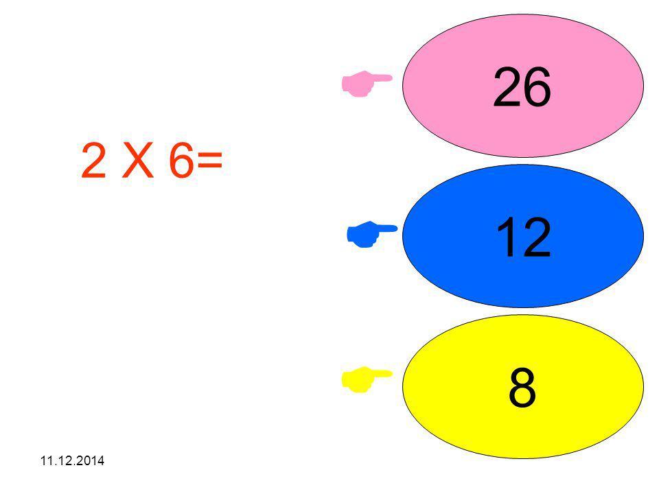 11.12.2014    26 12 8 2 X 6= işleminin sonucunu seçiniz.