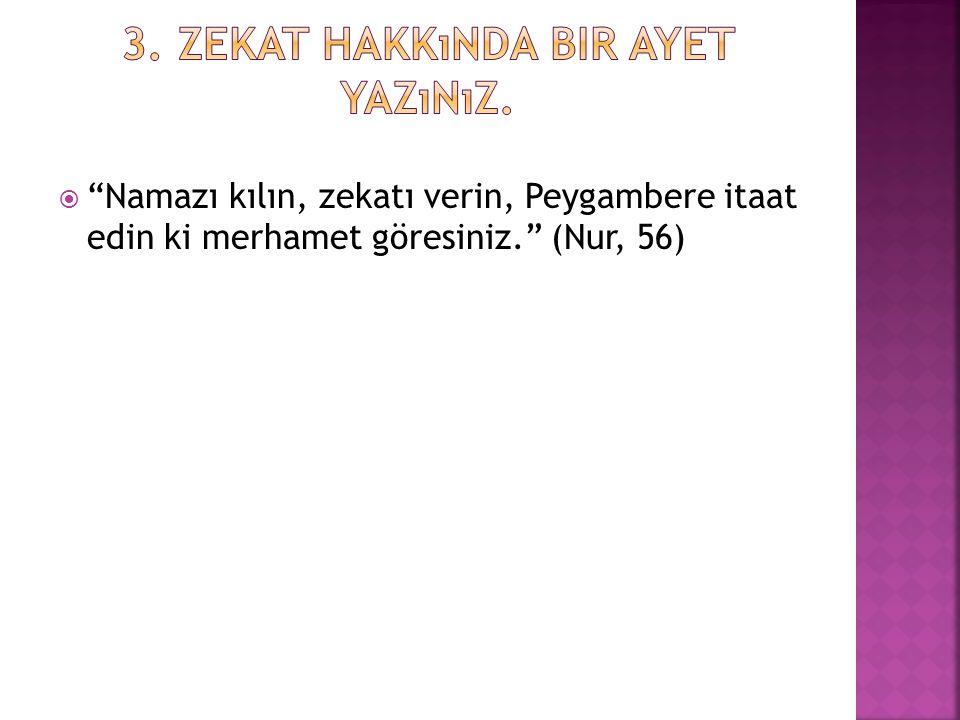  1.Zekat'ın sözlük anlamı nedir.  2. Zekat'ın terim anlamı nedir.