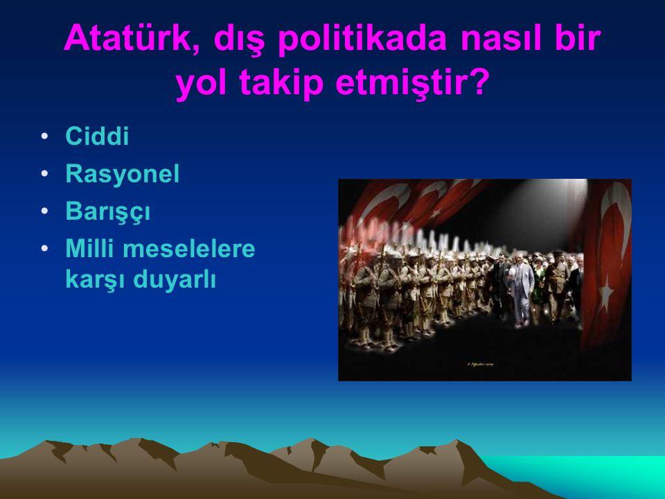 T.C ATATÜRK DÖNEMİ DIŞ POLİTİKASI www.pisagorteorisi.tr.cx