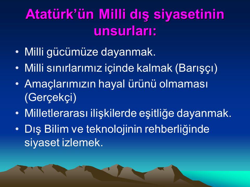 Atatürk, dış politikada nasıl bir yol takip etmiştir.