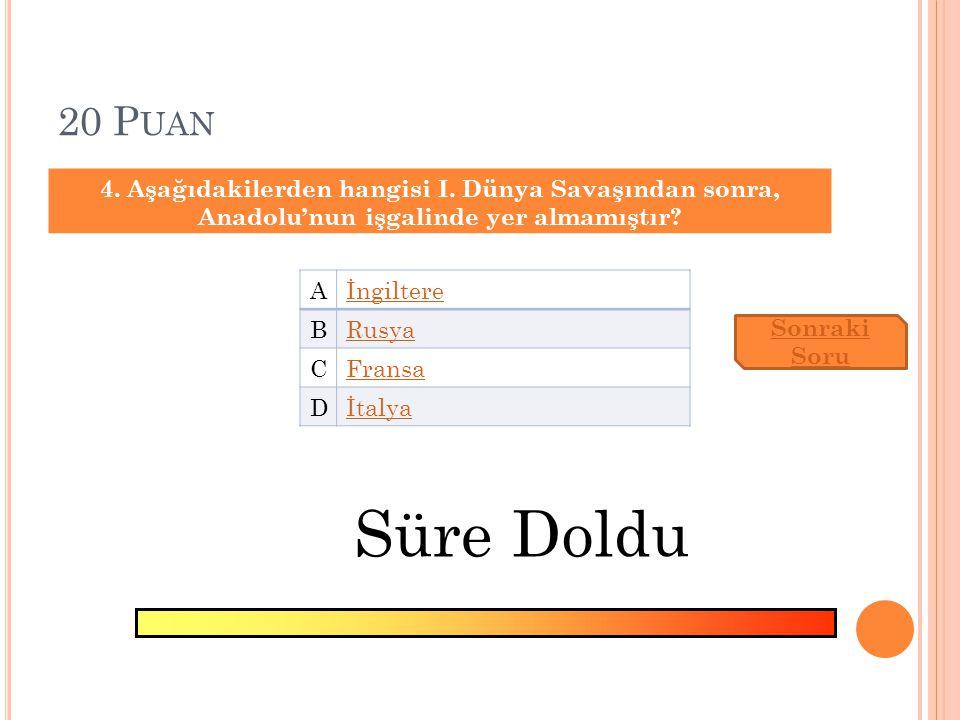 15 P UAN 3. Aşağıdakilerden hangisi Mustafa Kemal'in Doğu Cephesinde başarılı olduğu yerler arasındadır? AErzurum BKars CBitlis DSivas Sonraki Soru Sü