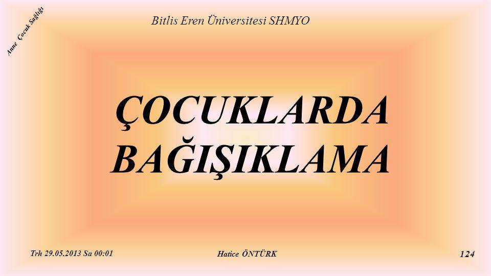 ÇOCUKLARDA BAĞIŞIKLAMA Bitlis Eren Üniversitesi SHMYO Hatice ÖNTÜRK Trh 29.05.2013 Sa 00:01 124 Anne Çocuk Sağlığı