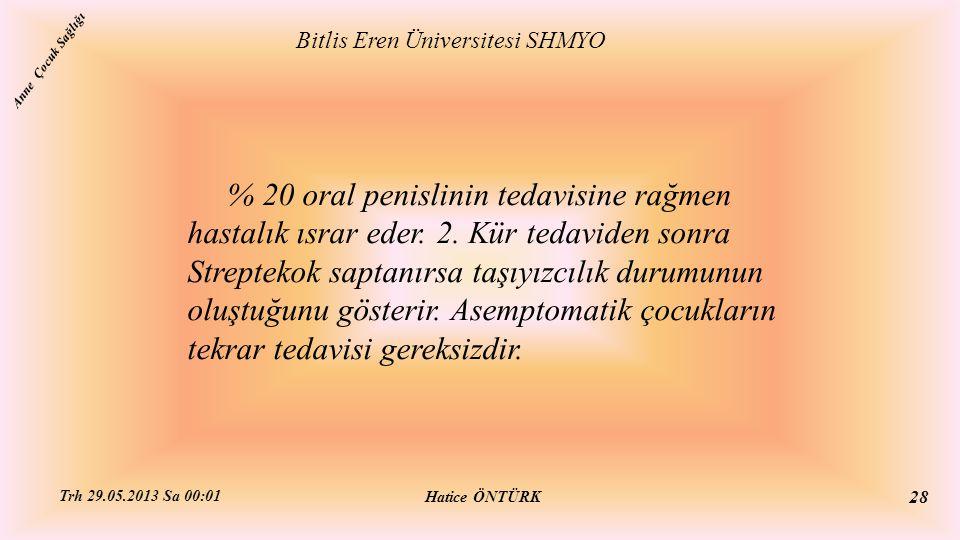 % 20 oral penislinin tedavisine rağmen hastalık ısrar eder. 2. Kür tedaviden sonra Streptekok saptanırsa taşıyızcılık durumunun oluştuğunu gösterir. A