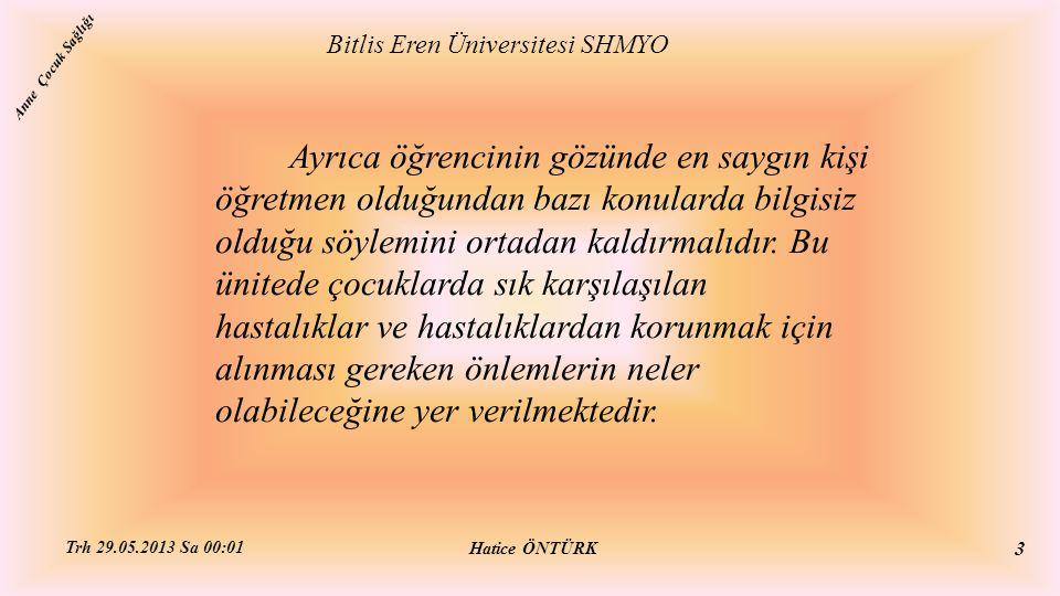 Kabakulak Bitlis Eren Üniversitesi SHMYO Hatice ÖNTÜRK Trh 29.05.2013 Sa 00:01 104 Anne Çocuk Sağlığı