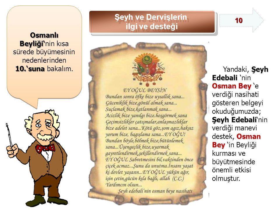 Osmanlı Beyliği' Osmanlı Beyliği'nin kısa sürede büyümesinin nedenlerinden 10.'suna 10.'suna bakalım.