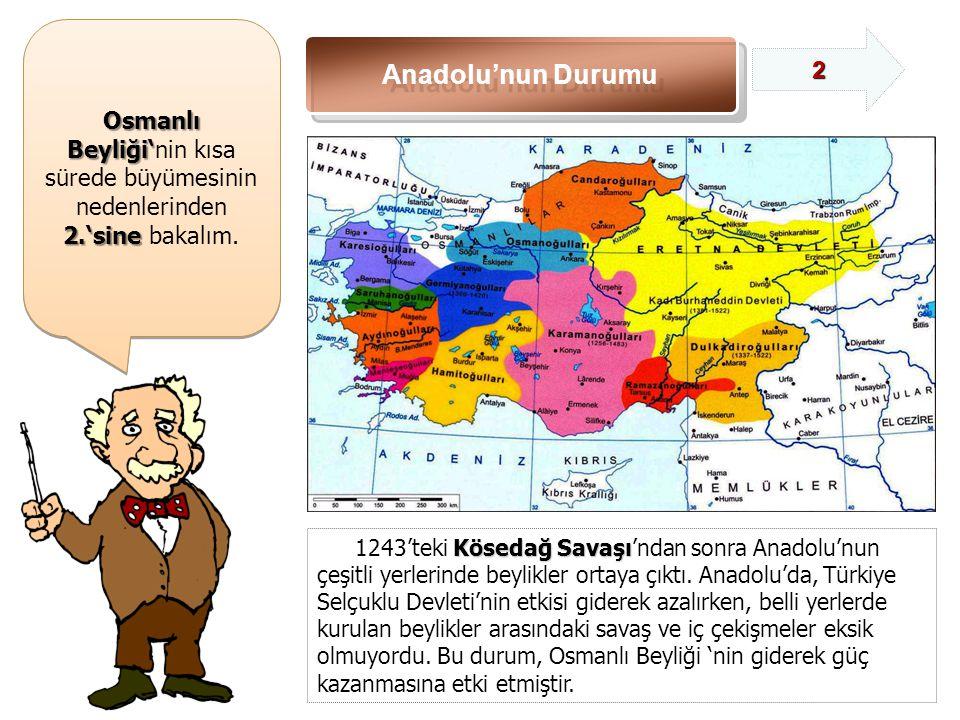 Osmanlı Beyliği' Osmanlı Beyliği'nin kısa sürede büyümesinin nedenlerinden 2.'sine 2.'sine bakalım.