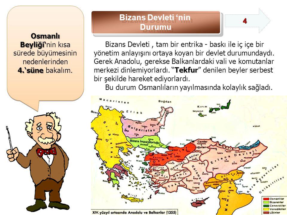 Osmanlı Beyliği' Osmanlı Beyliği'nin kısa sürede büyümesinin nedenlerinden 4.'süne 4.'süne bakalım.