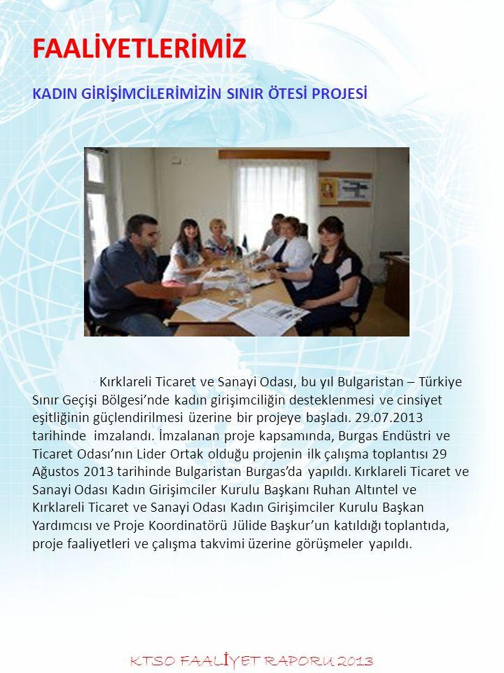 FAALİYETLERİMİZ KADIN GİRİŞİMCİLERİMİZİN SINIR ÖTESİ PROJESİ Kırklareli Ticaret ve Sanayi Odası, bu yıl Bulgaristan – Türkiye Sınır Geçişi Bölgesi'nde