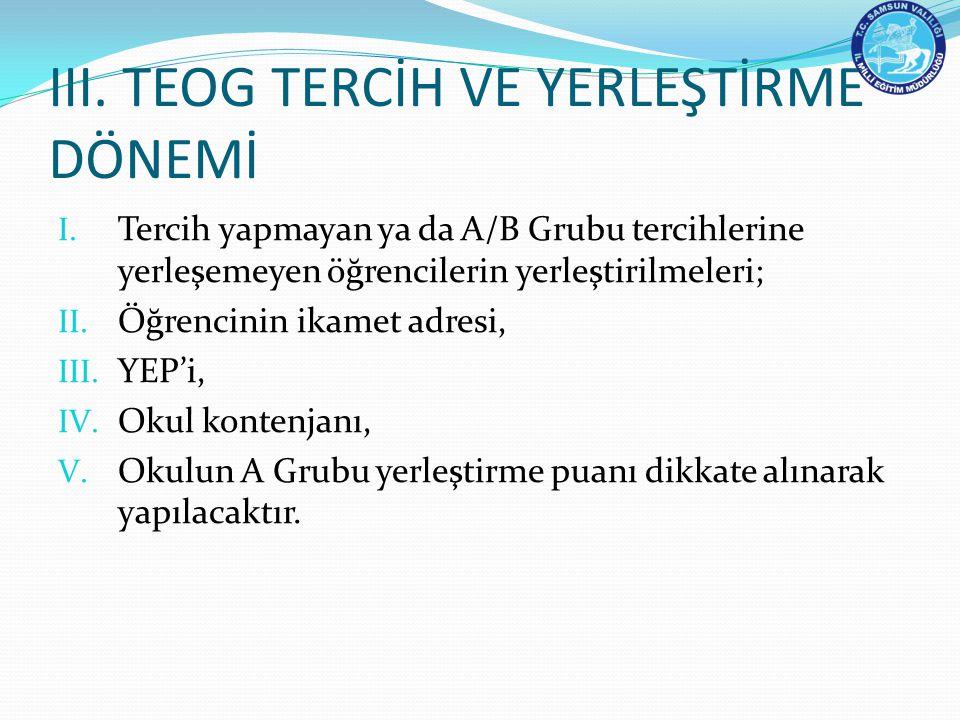 III.TEOG TERCİH VE YERLEŞTİRME DÖNEMİ I.