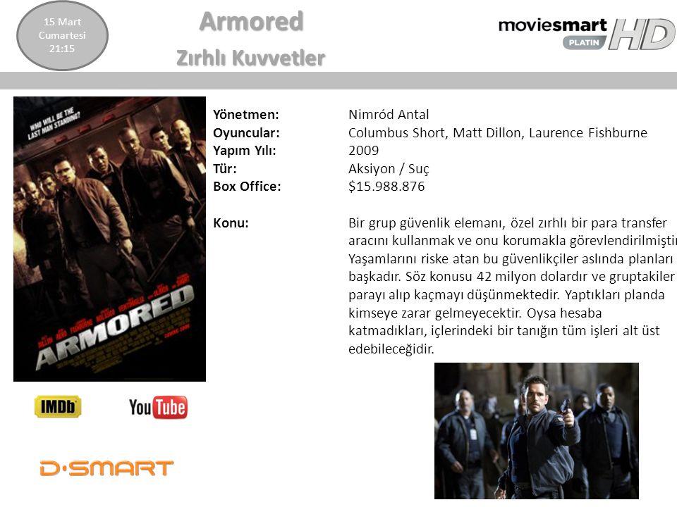 Armored Zırhlı Kuvvetler Yönetmen: Nimród Antal Oyuncular: Columbus Short, Matt Dillon, Laurence Fishburne Yapım Yılı: 2009 Tür: Aksiyon / Suç Box Off