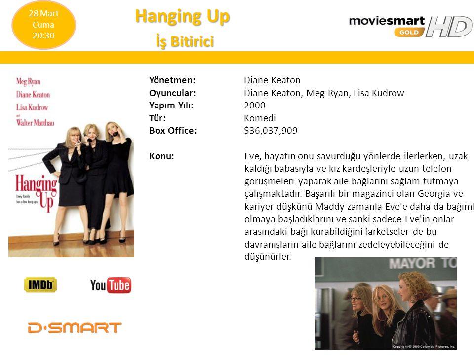 Hanging Up Hanging Up İş Bitirici İş Bitirici Yönetmen: Diane Keaton Oyuncular: Diane Keaton, Meg Ryan, Lisa Kudrow Yapım Yılı: 2000 Tür: Komedi Box O
