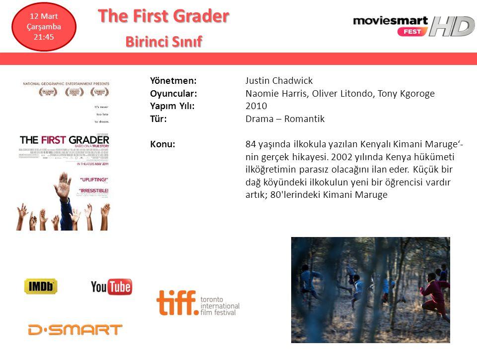 The First Grader Birinci Sınıf Yönetmen: Justin Chadwick Oyuncular: Naomie Harris, Oliver Litondo, Tony Kgoroge Yapım Yılı: 2010 Tür: Drama – Romantik