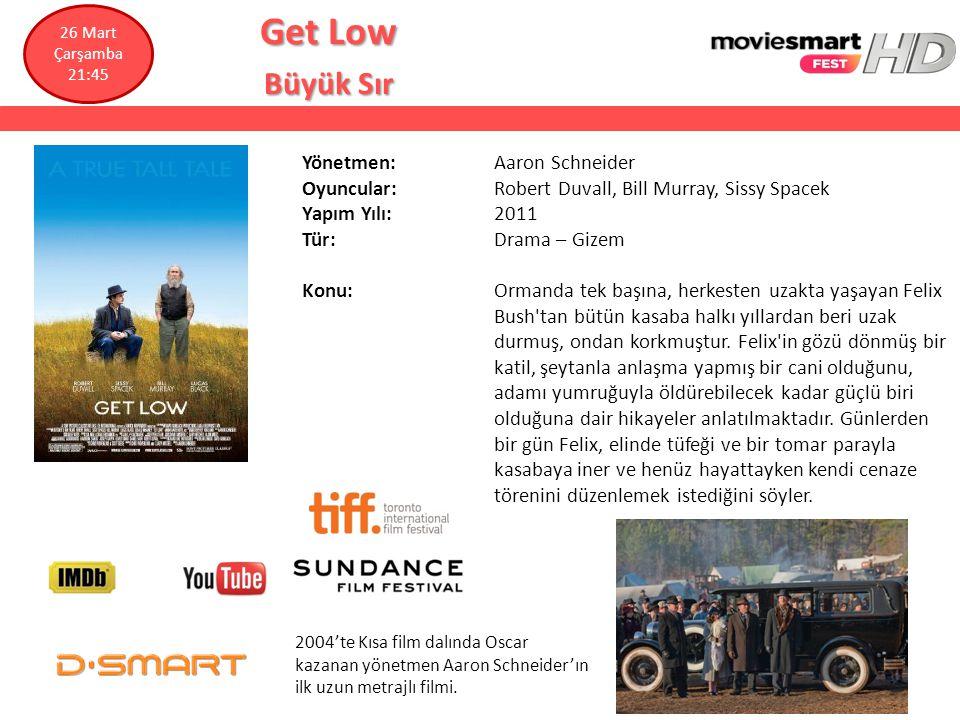 Get Low Büyük Sır Yönetmen: Aaron Schneider Oyuncular: Robert Duvall, Bill Murray, Sissy Spacek Yapım Yılı: 2011 Tür: Drama – Gizem Konu: Ormanda tek