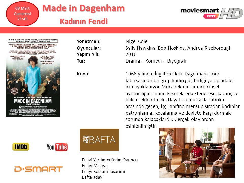 Made in Dagenham Kadının Fendi Yönetmen: Nigel Cole Oyuncular: Sally Hawkins, Bob Hoskins, Andrea Riseborough Yapım Yılı: 2010 Tür: Drama – Komedi – B