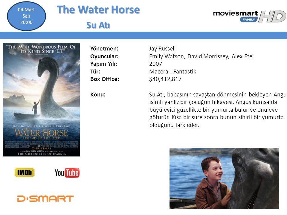 The Water Horse Su Atı Yönetmen: Jay Russell Oyuncular: Emily Watson, David Morrissey, Alex Etel Yapım Yılı: 2007 Tür: Macera - Fantastik Box Office: