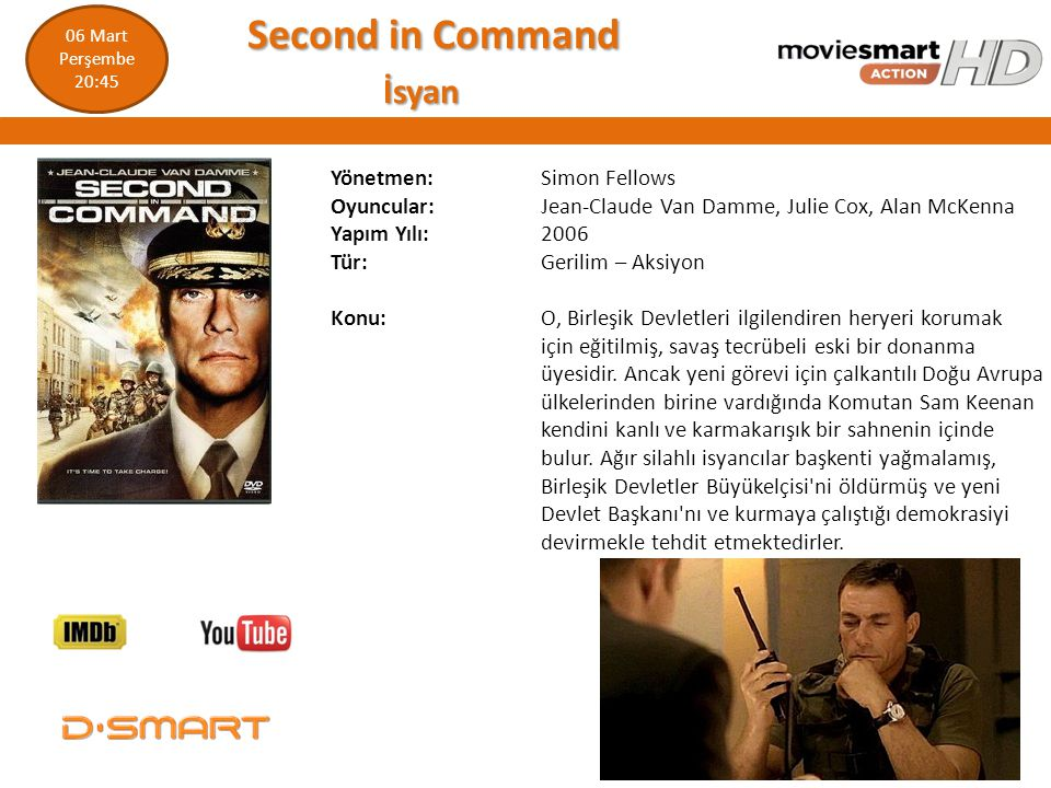 Second in Command Second in Command İsyan İsyan Yönetmen: Simon Fellows Oyuncular: Jean-Claude Van Damme, Julie Cox, Alan McKenna Yapım Yılı: 2006 Tür