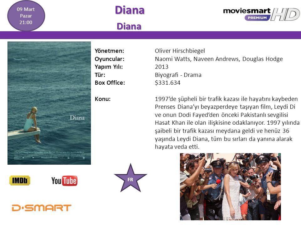 Diana Diana Yönetmen: Oliver Hirschbiegel Oyuncular: Naomi Watts, Naveen Andrews, Douglas Hodge Yapım Yılı: 2013 Tür: Biyografi - Drama Box Office:$33