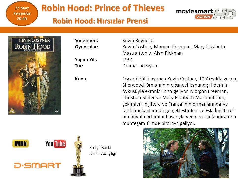 Robin Hood: Prince of Thieves Robin Hood: Prince of Thieves Robin Hood: Hırsızlar Prensi Robin Hood: Hırsızlar Prensi Yönetmen: Kevin Reynolds Oyuncul