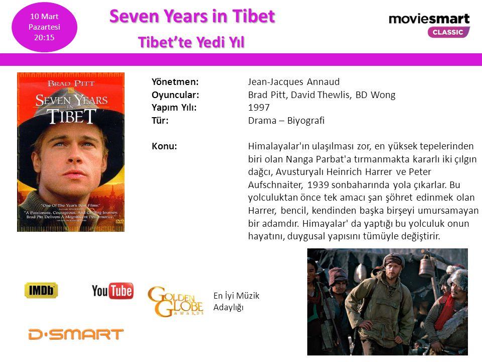 Seven Years in Tibet Seven Years in Tibet Tibet'te Yedi Yıl Tibet'te Yedi Yıl Yönetmen: Jean-Jacques Annaud Oyuncular: Brad Pitt, David Thewlis, BD Wo