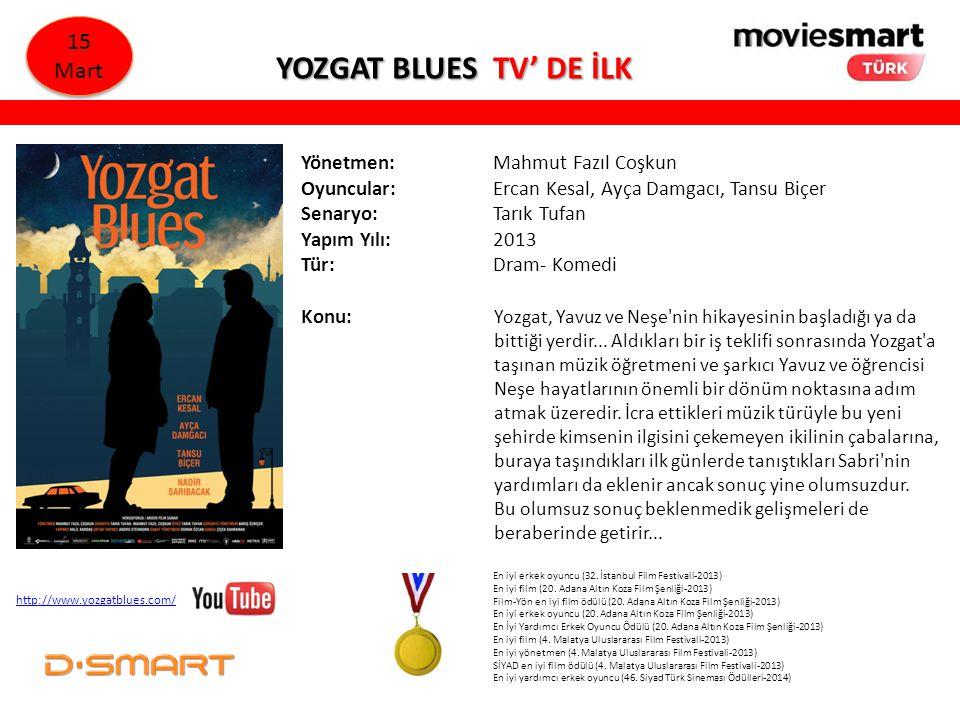 YOZGAT BLUES TV' DE İLK YOZGAT BLUES TV' DE İLK Yönetmen: Mahmut Fazıl Coşkun Oyuncular: Ercan Kesal, Ayça Damgacı, Tansu Biçer Senaryo: Tarık Tufan Y