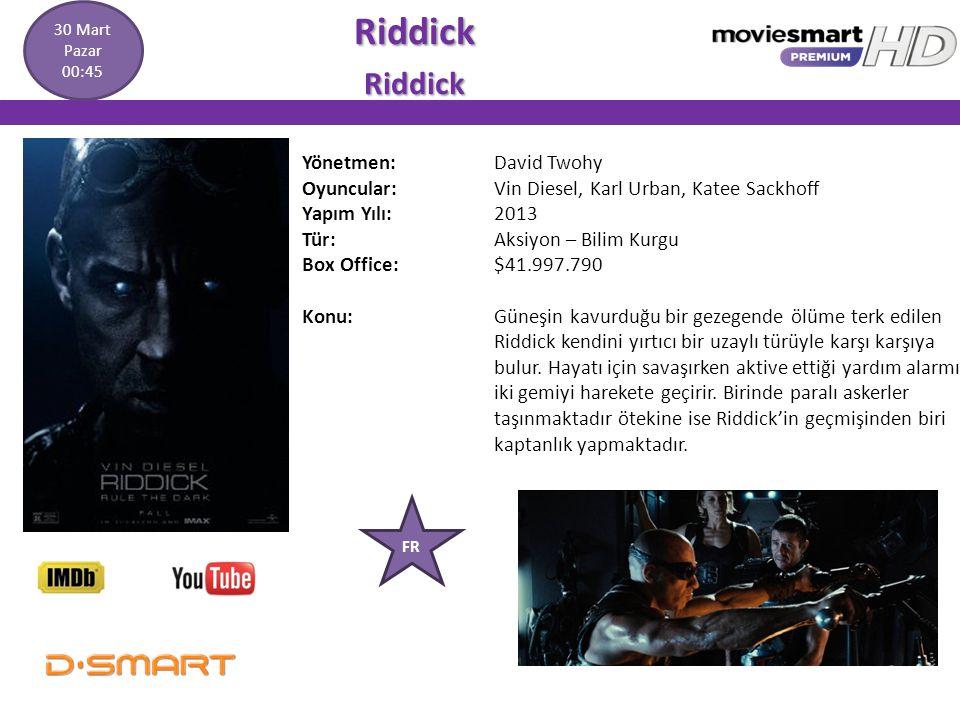 Riddick Riddick Yönetmen: David Twohy Oyuncular: Vin Diesel, Karl Urban, Katee Sackhoff Yapım Yılı: 2013 Tür: Aksiyon – Bilim Kurgu Box Office:$41.997