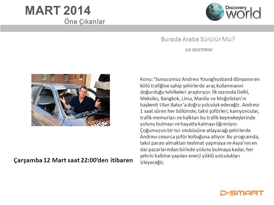 MART 2014 Burada Araba Sürülür Mü? ILK GOSTERIM Öne Çıkanlar Konu: 'Sunucumuz Andrew Younghusband dünyanın en kötü trafiğine sahip şehirlerde araç kul