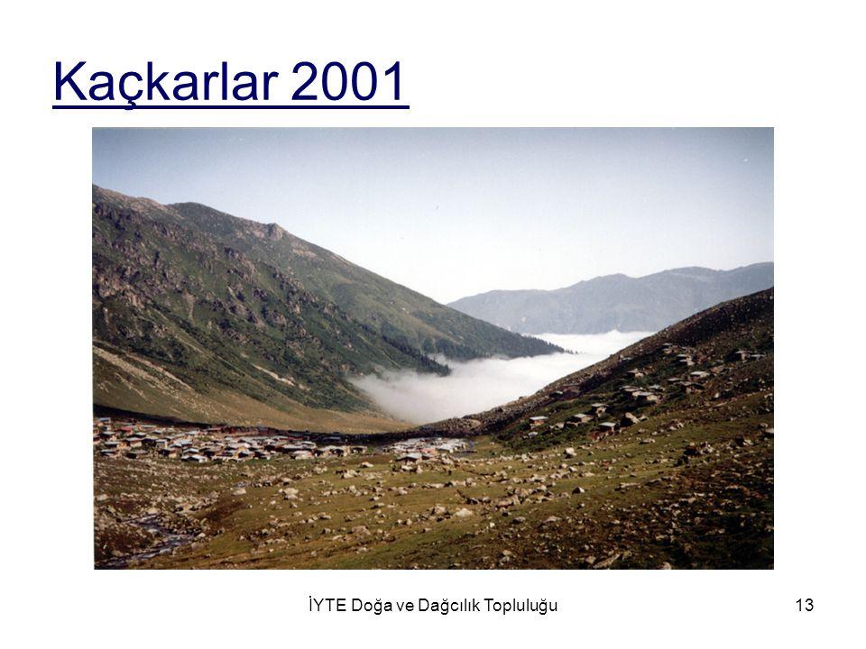 İYTE Doğa ve Dağcılık Topluluğu13 Kaçkarlar 2001