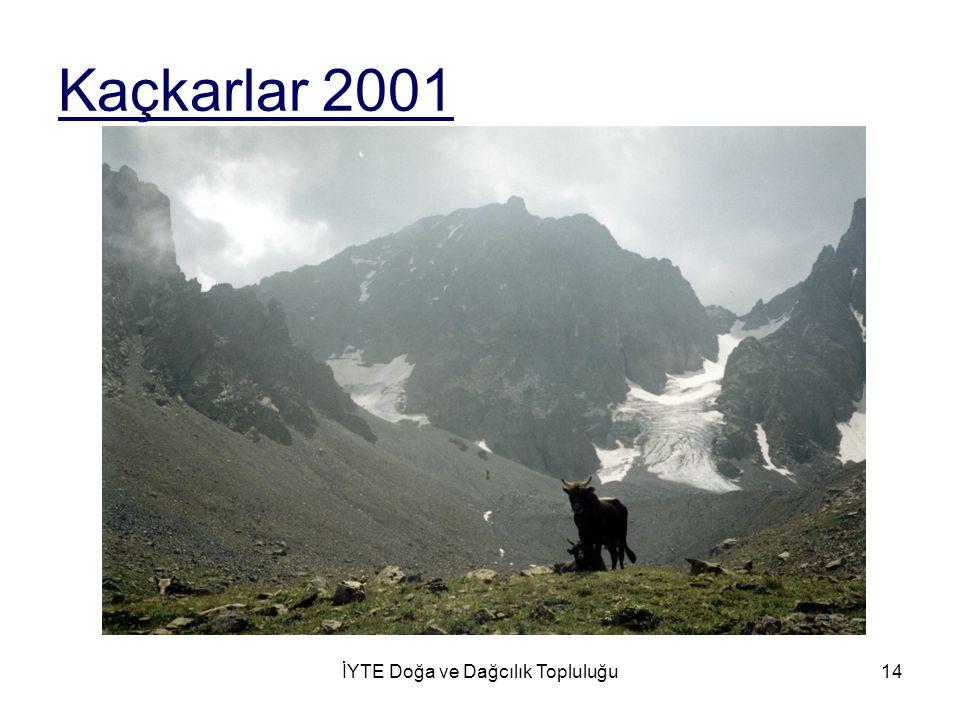İYTE Doğa ve Dağcılık Topluluğu14 Kaçkarlar 2001