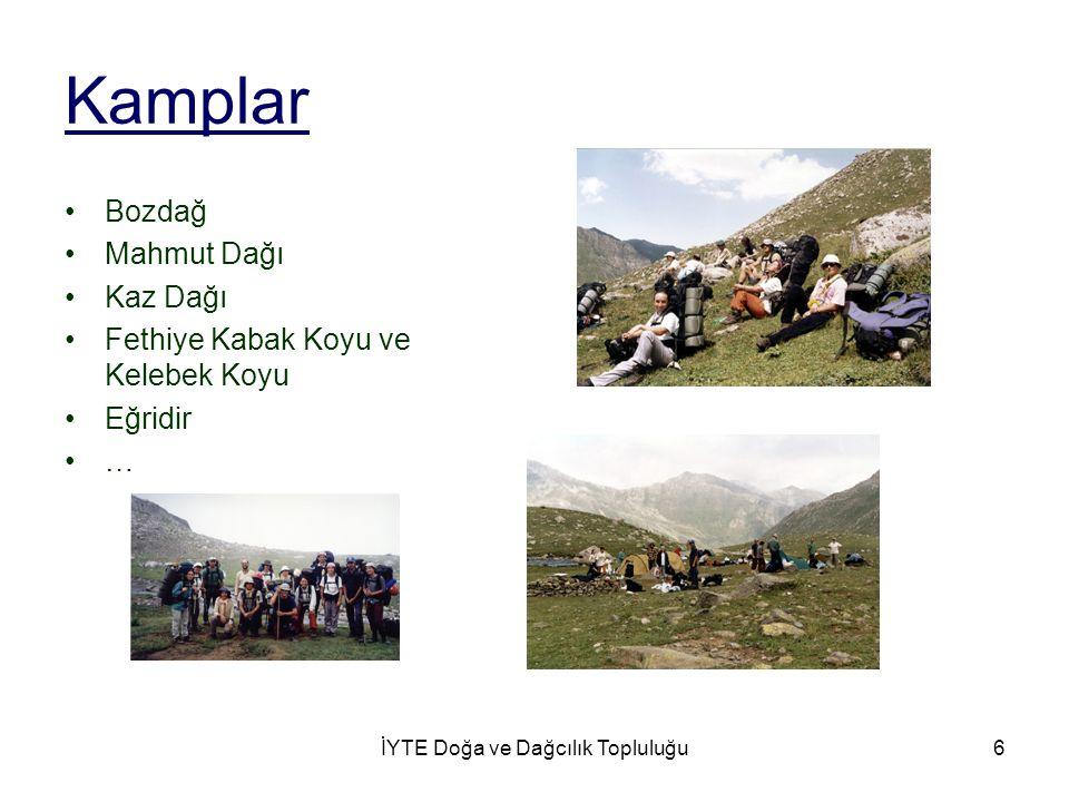 İYTE Doğa ve Dağcılık Topluluğu6 Kamplar Bozdağ Mahmut Dağı Kaz Dağı Fethiye Kabak Koyu ve Kelebek Koyu Eğridir …
