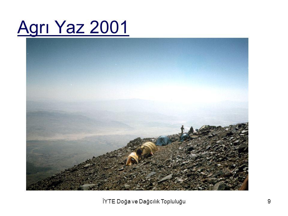 İYTE Doğa ve Dağcılık Topluluğu9 Agrı Yaz 2001