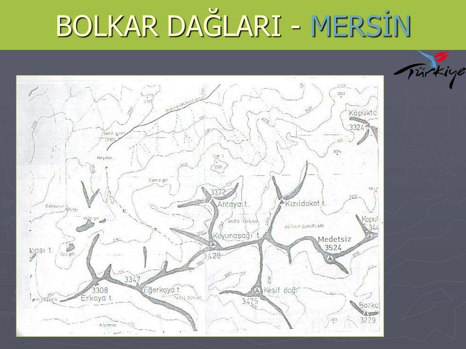 BOLKAR DAĞLARI - MERSİN