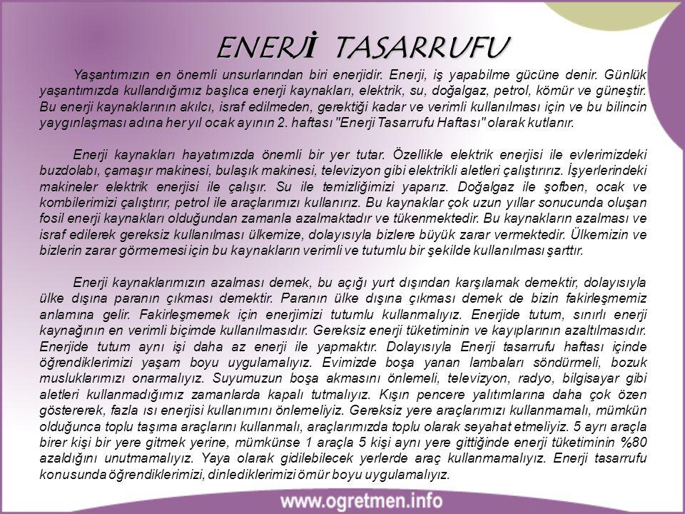 ENERJİ TASARRUFU Yaşantımızın en önemli unsurlarından biri enerjidir.