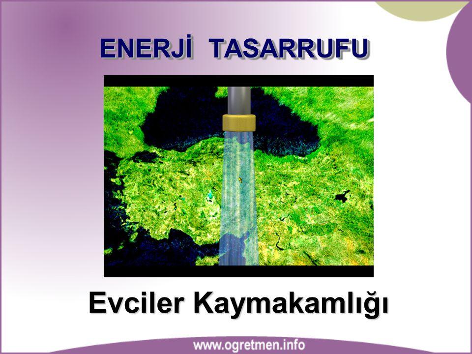 ENERJİ TASARRUFU NEDİR.