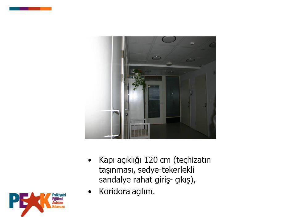 Kapı açıklığı 120 cm (teçhizatın taşınması, sedye-tekerlekli sandalye rahat giriş- çıkış), Koridora açılım.
