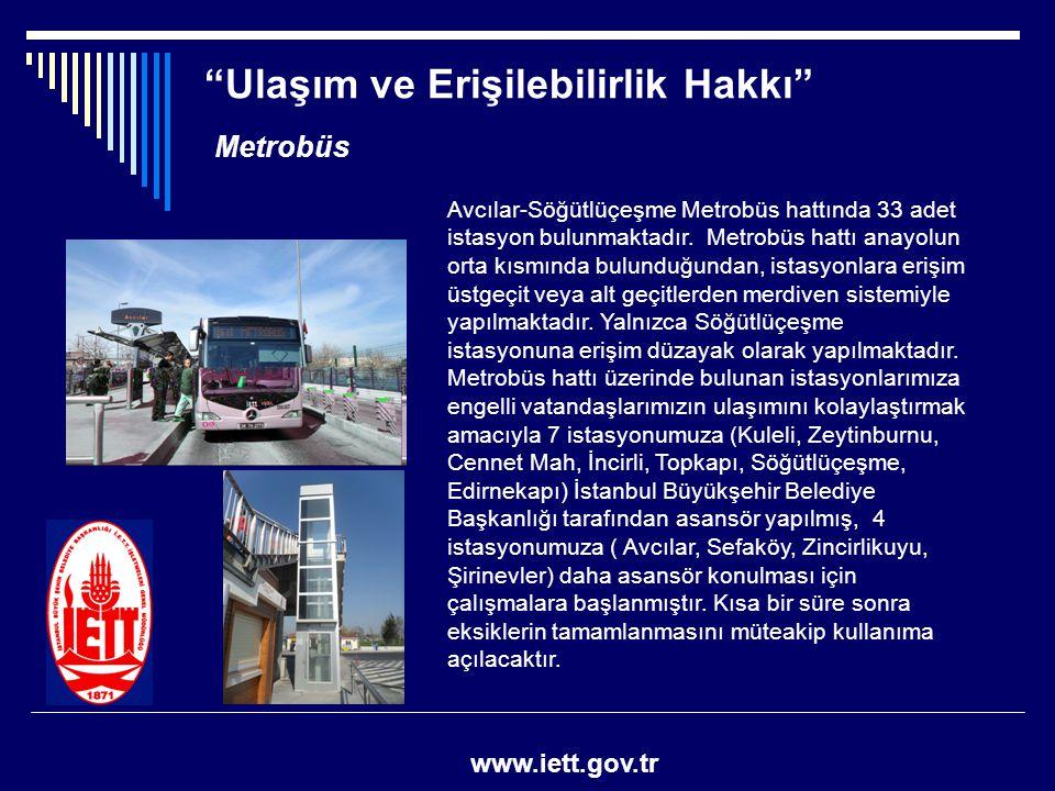 """""""Ulaşım ve Erişilebilirlik Hakkı"""" www.iett.gov.tr Metrobüs Avcılar-Söğütlüçeşme Metrobüs hattında 33 adet istasyon bulunmaktadır. Metrobüs hattı anayo"""