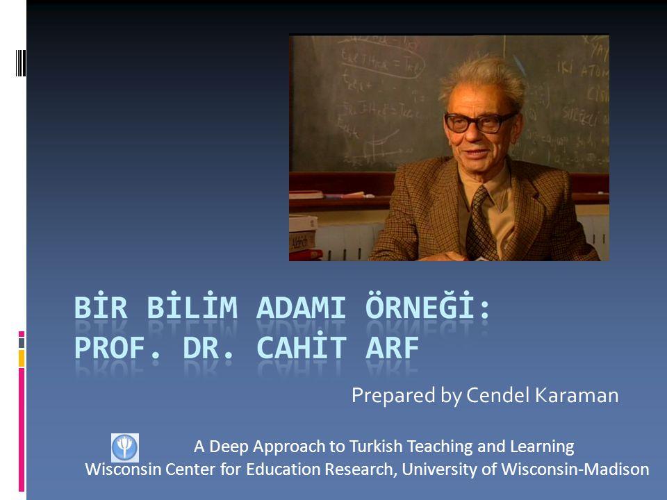 Cahit Arf'ın Özgeçmişi  1910 yılında Osmanlı Devleti döneminde Selanik'te doğdu.