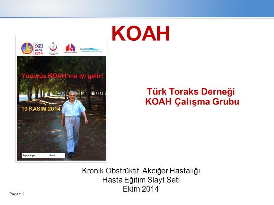 Page  1 KOAH Kronik Obstrüktif Akciğer Hastalığı Hasta Eğitim Slayt Seti Ekim 2014 Türk Toraks Derneği KOAH Çalışma Grubu