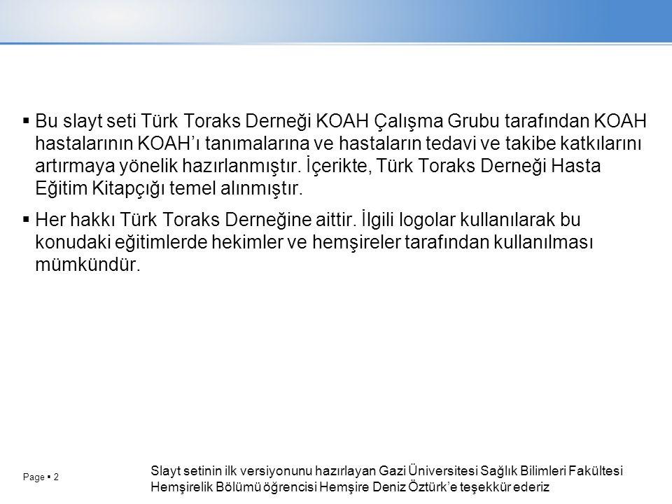 Page  2  Bu slayt seti Türk Toraks Derneği KOAH Çalışma Grubu tarafından KOAH hastalarının KOAH'ı tanımalarına ve hastaların tedavi ve takibe katkıl