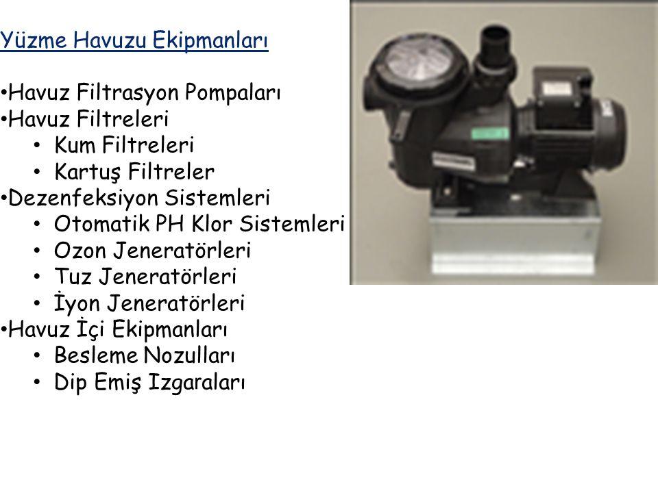 Yüzme Havuzu Ekipmanları Havuz Filtrasyon Pompaları Havuz Filtreleri Kum Filtreleri Kartuş Filtreler Dezenfeksiyon Sistemleri Otomatik PH Klor Sisteml