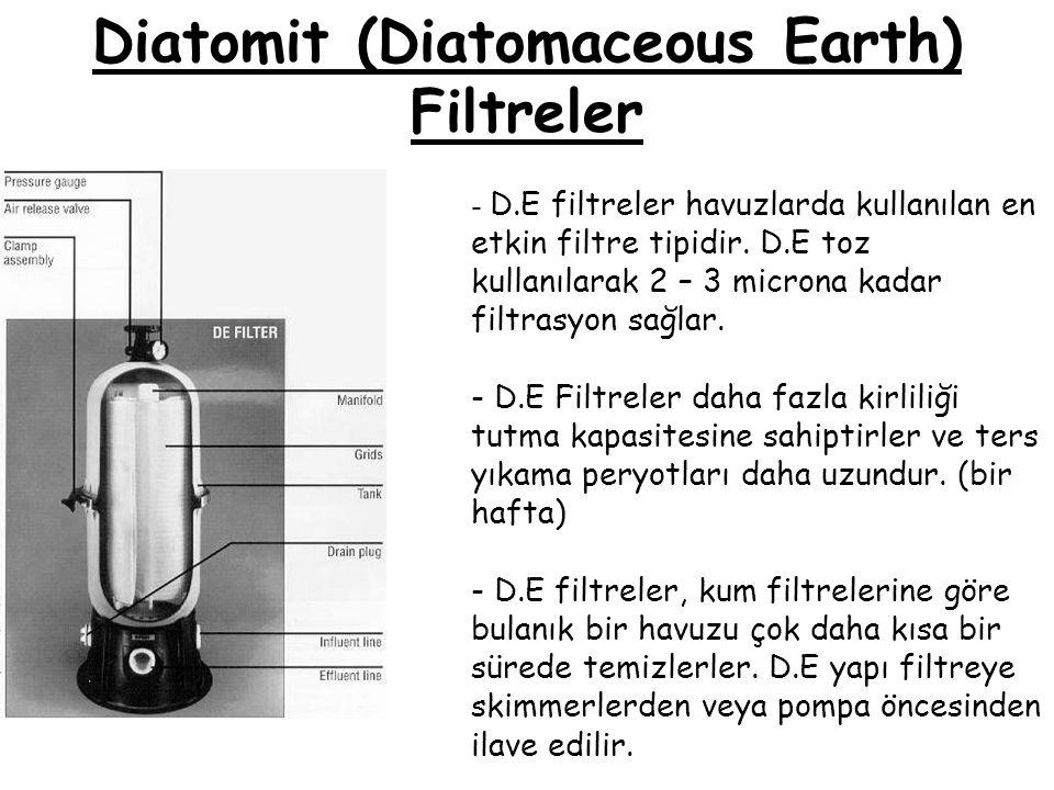 Diatomit (Diatomaceous Earth) Filtreler - D.E filtreler havuzlarda kullanılan en etkin filtre tipidir. D.E toz kullanılarak 2 – 3 microna kadar filtra