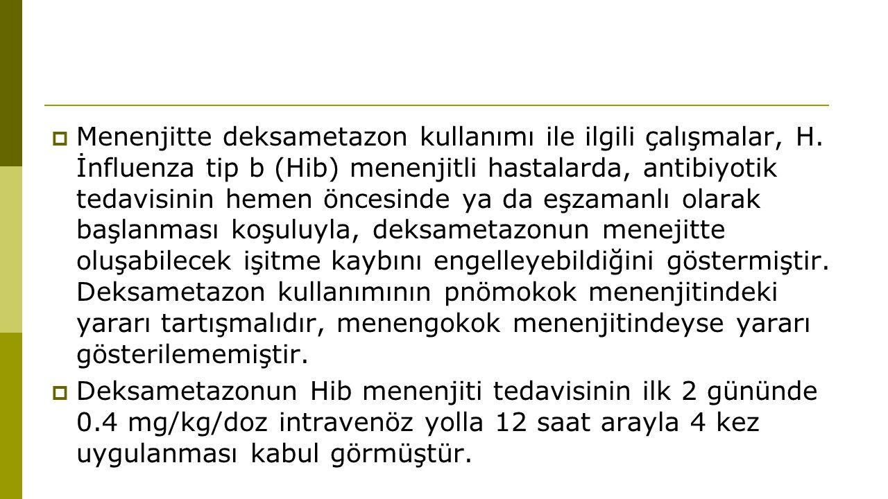  Menenjitte deksametazon kullanımı ile ilgili çalışmalar, H.