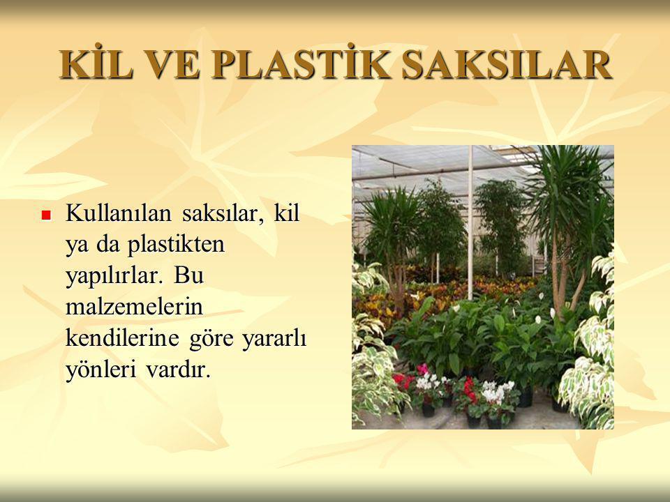 SULAMA ŞEKLİ Bitkiler saksının ya dibinden ya da üzerinden sulanabilir.