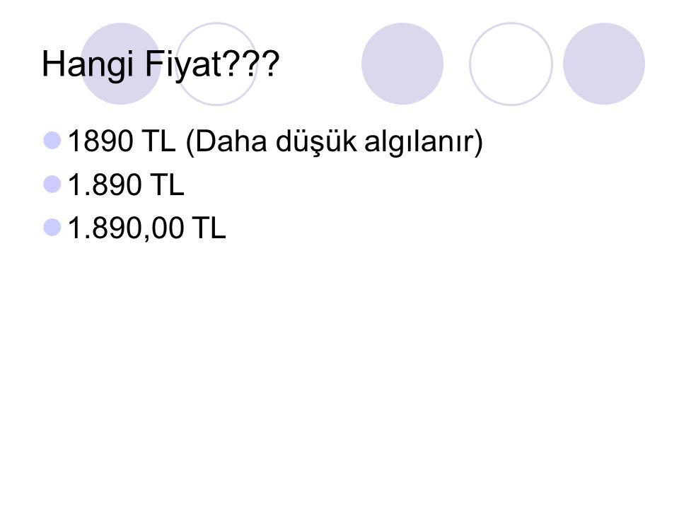 Hangi Fiyat??? 1890 TL (Daha düşük algılanır) 1.890 TL 1.890,00 TL